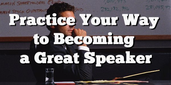 practice to become a great speaker